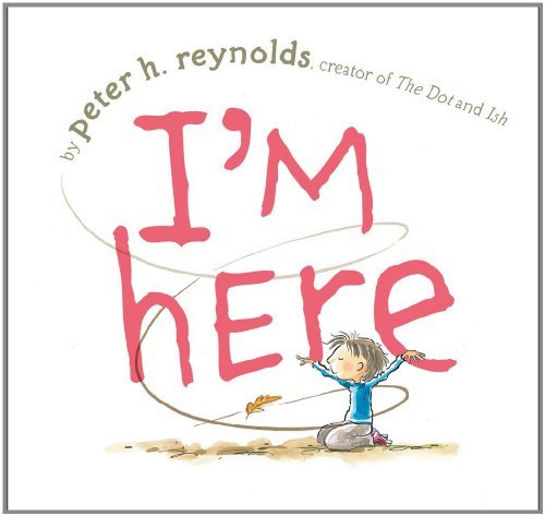 Peter H. Reynolds I'm Here