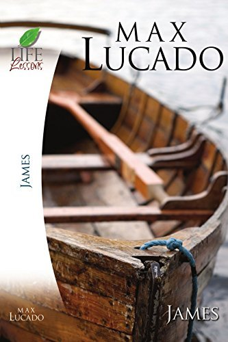 Max Lucado Book Of James Practical Wisdom
