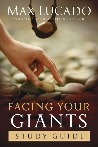 Max Lucado Facing Your Giants Study Guide Study