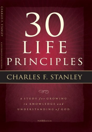Charles F. Dr Stanley 30 Life Principles Study Guide