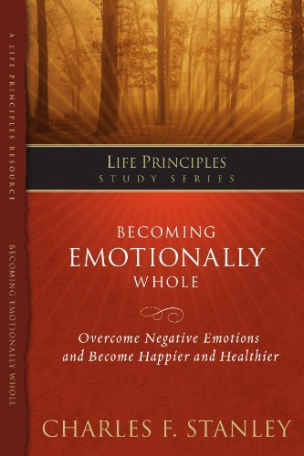 Charles Stanley Life Principles Study Series Becoming Emotionally Whole