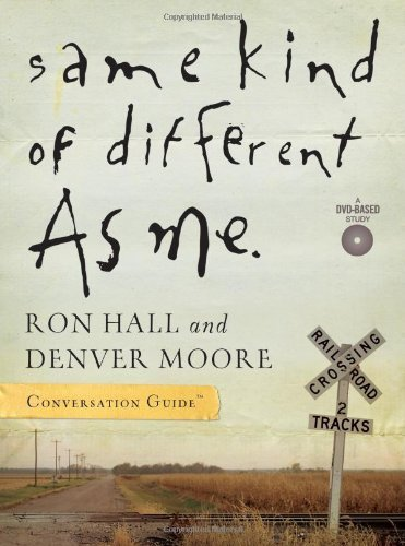 Ron Hall Same Kind Of Different As Me. Conversation Guide
