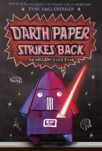 Tom Angleberger Darth Paper Strikes Back An Origami Yoda Book