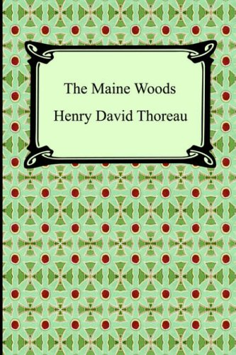 Henry David Thoreau The Maine Woods