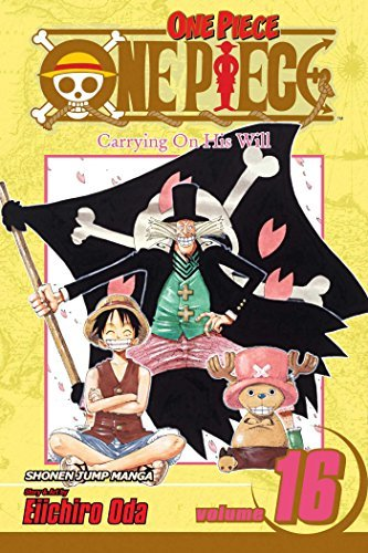 Eiichiro Oda One Piece Volume 16 Carrying On His Will