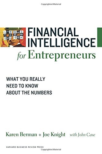 Karen Berman Financial Intelligence For Entrepreneurs What You Really Need To Know About The Numbers