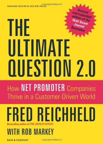 Frederick F. Reichheld The Ultimate Question 2.0 How Net Promoter Companies Thrive In A Customer D Revised Expand