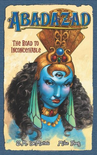 J. M. Dematteis The Road To Inconceivable Abadazad Book 1