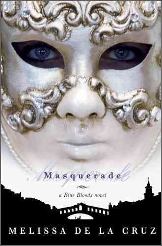 Melissa De La Cruz Masquerade (a Blue Bloods Novel)