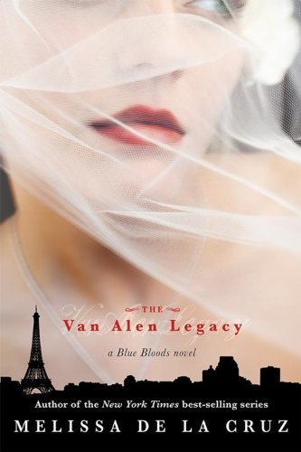 Melissa De La Cruz The Van Alen Legacy (a Blue Bloods Novel)