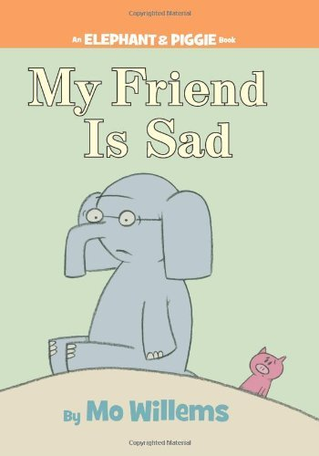 Mo Willems My Friend Is Sad (an Elephant And Piggie Book)