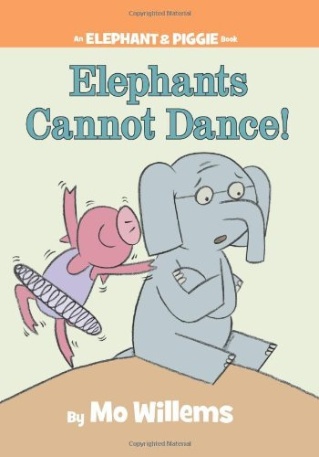 Mo Willems Elephants Cannot Dance!