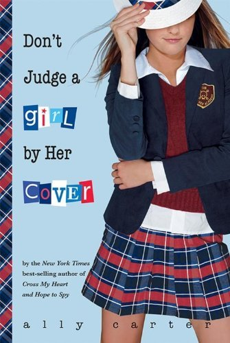 Ally Carter Don't Judge A Girl By Her Cover