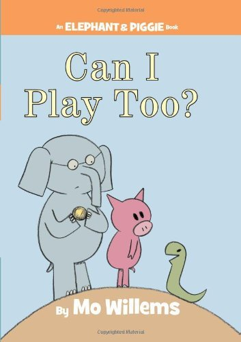 Mo Willems Can I Play Too?