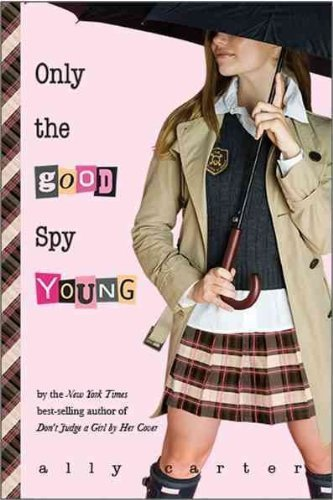 Ally Carter Only The Good Spy Young