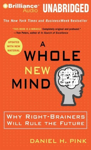 Daniel H. Pink A Whole New Mind Why Right Brainers Will Rule The Future Updated