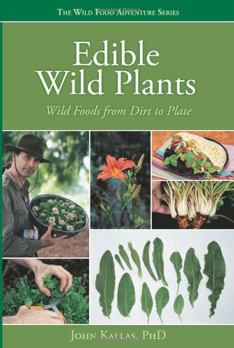 John Kallas Edible Wild Plants Wild Foods From Dirt To Plate