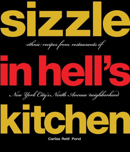 Pond Carliss Retif Sizzle In Hell's Kitchen Ethnic Recipes From Restaurants Of New York City'