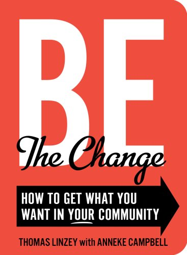 Thomas Linzey Be The Change How To Get What You Want In Your Community