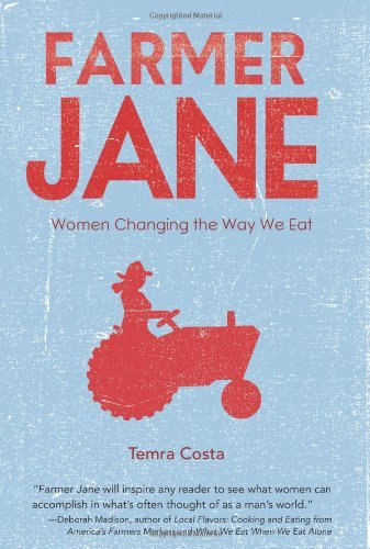 Temra Costa Farmer Jane Women Changing The Way We Eat