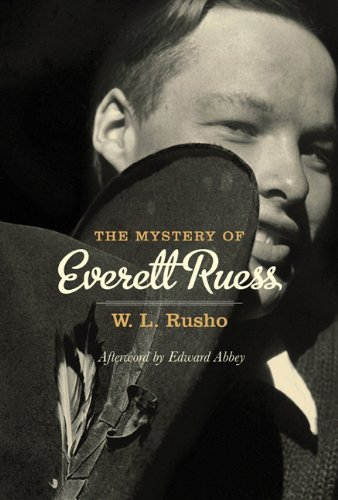W. L. Rusho The Mystery Of Everett Ruess