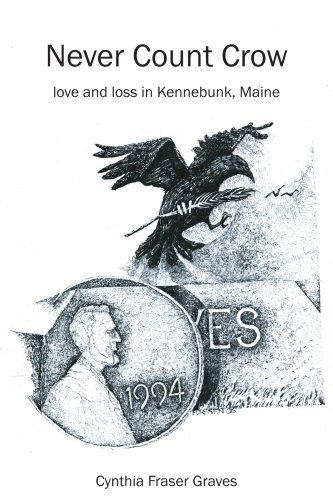 Cynthia Fraser Graves Never Count Crow Love And Loss In Kennebunk Maine