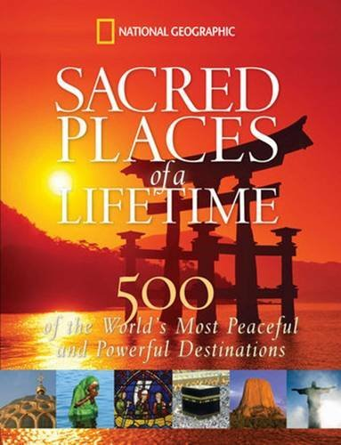 Keith Bellows Sacred Places Of A Lifetime 500 Of The World's Most Peaceful And Powerful Des