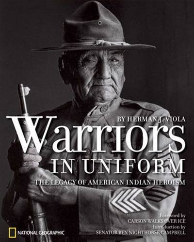 Herman J. Viola Warriors In Uniform The Legacy Of American Indian Heroism