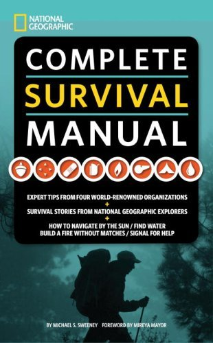 Michael S. Sweeney National Geographic Complete Survival Manual