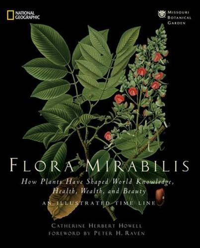 Catherine H. Howell Flora Mirabilis How Plants Shaped World Knowledge Health Wealth