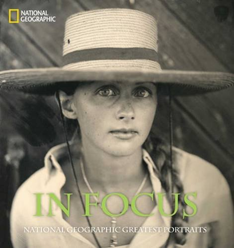 National Geographic In Focus National Geographic Greatest Portraits