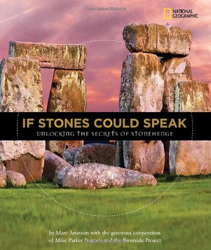 Marc Aronson If Stones Could Speak Unlocking The Secrets Of Stonehenge
