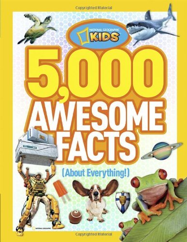 National Geographic Kids 5 000 Awesome Facts (about Everything!)