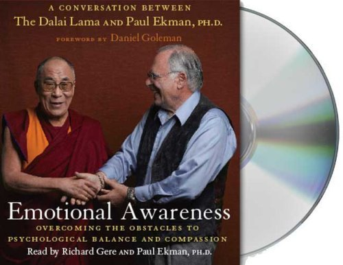 Dalai Lama Emotional Awareness Overcoming The Obstacles To Psychological Balance Abridged