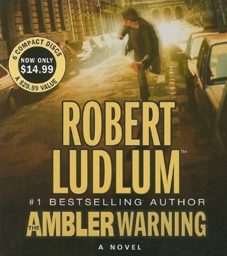 Robert Ludlum The Ambler Warning Abridged