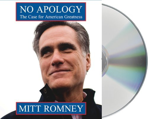 Mitt Romney No Apology The Case For American Greatness