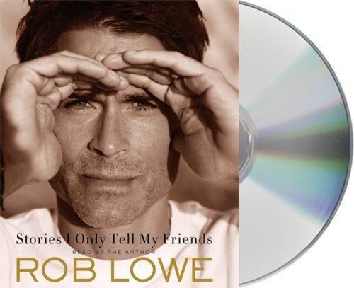 Rob Lowe Stories I Only Tell My Friends