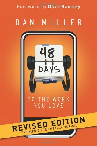 Dan Miller 48 Days To The Work You Love Preparing For The New Normal Revised