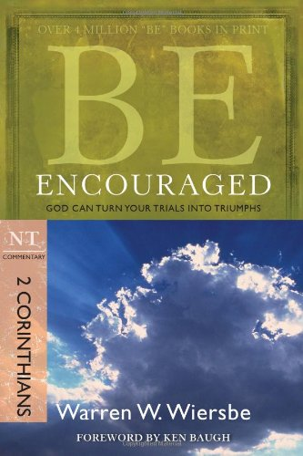 Warren W. Wiersbe Be Encouraged 2 Corinthians Nt Commentary God Can Turn Your T