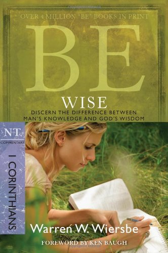 Warren W. Wiersbe Be Wise I Corinthians Nt Commentary Discern The Differe