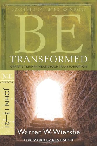 Warren W. Wiersbe Be Transformed Nt Commentary John 13 21; Christ's Triumph Means