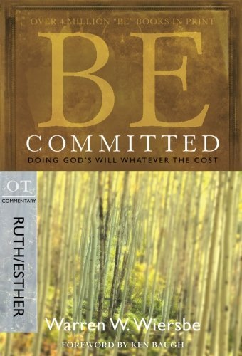 Warren W. Wiersbe Be Committed Doing God's Will Whatever The Cost Ot Commentary