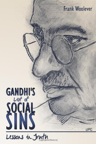 Frank Woolever Gandhi's List Of Social Sins Lessons In Truth