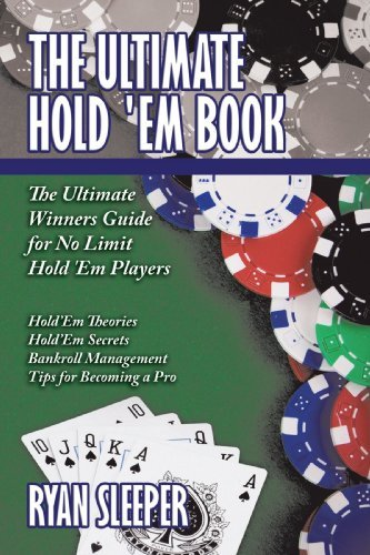 Ryan Sleeper Ultimate Hold 'em Book The The Ultimate Winners Guide For No Limit Hold 'em