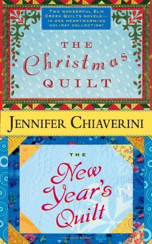Jennifer Chiaverini The Christmas Quilt The New Year's Quilt
