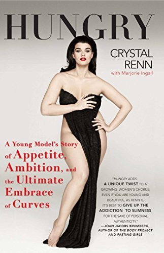 Crystal Renn Hungry A Young Model's Story Of Appetite Ambition And