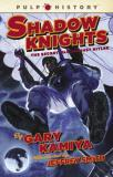 Kamiya Gary Shadow Knights The Secret War Against Hitler