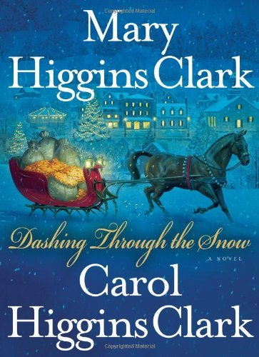 Mary Higgins Clark Carol Higgins Clark Dashing Through The Snow