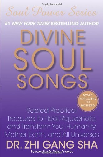 Zhi Gang Sha Divine Soul Songs Sacred Practical Treasures To Heal Rejuvenate A