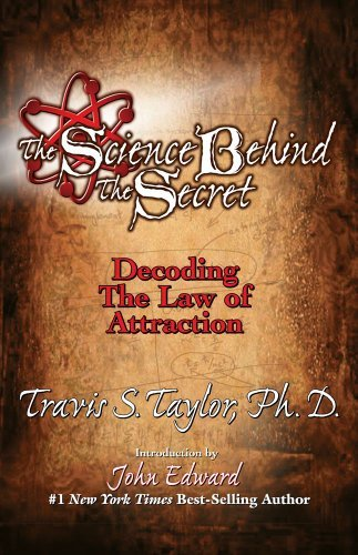 Travis Taylor The Science Behind The Secret Decoding The Law Of Attraction & The Universal Qu